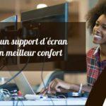 Ajustez la vision au bureau avec un support pour écran articulé